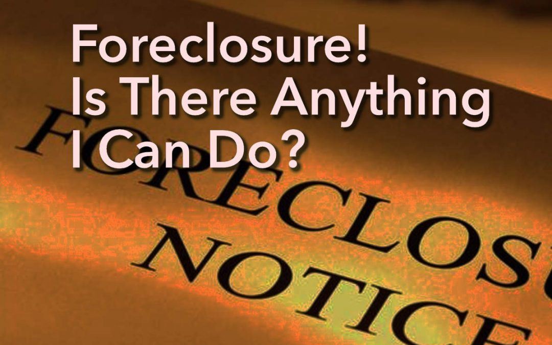 How Foreclosure Works And What To Do?