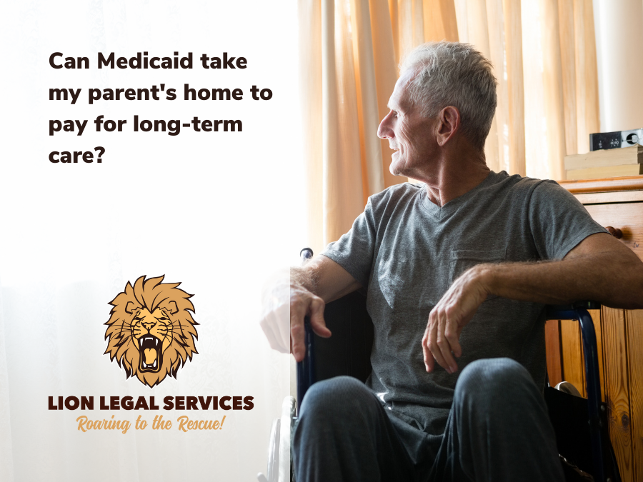 Can Medicaid take my parent's home?