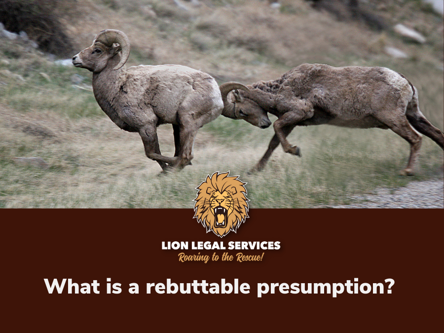 What is a rebuttable presumption?